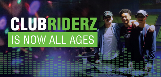 ClubRIDERZ is Now All Ages!